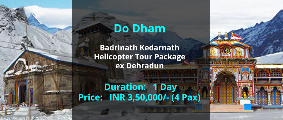 Kedarnath Badrinath Helicopter Tour Package ex Dehradun