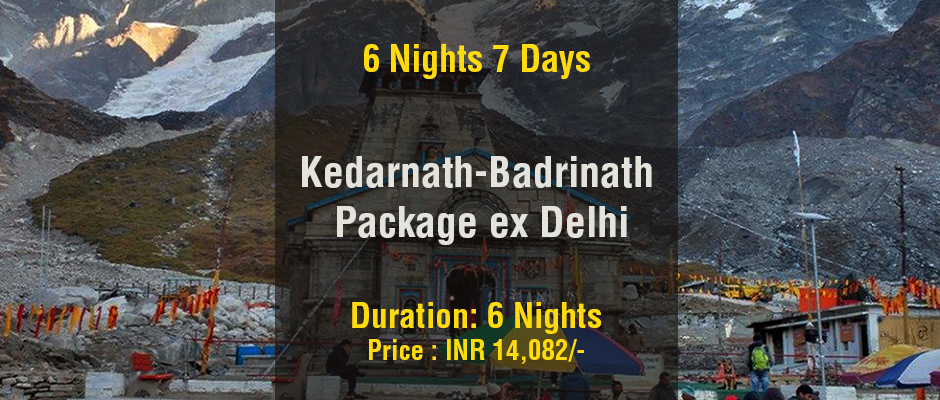Kedarnath Badrinath Do Dham Tour Package ex Delhi