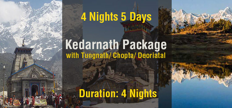 Kedarnath Tour Package with Tungnath & Deoriyatal Ex Haridwar