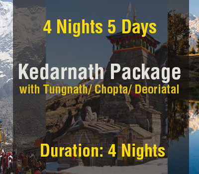 4 Nights Kedarnath Package with Tungnath & Deoriyatal