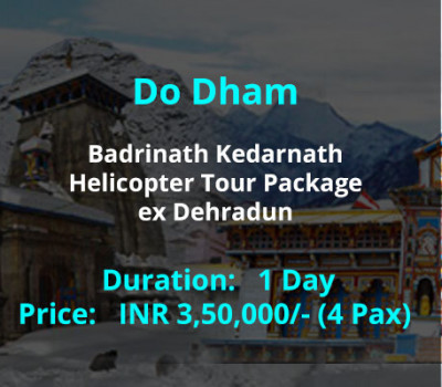 Do Dham Badrinath Kedarnath Helicopter Tour Package ex Dehradun