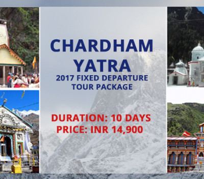 Chardham Yatra 2017 Fixed Departure Tour Package