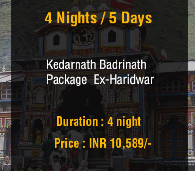 4 Nights Kedarnath Badrinath Do Dham Package From Haridwar