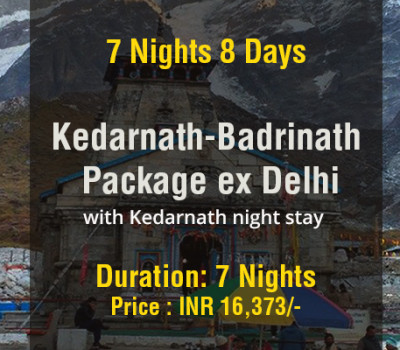 7 Nights Kedarnath Badrinath Do Dham Package ex Delhi with Kedarnath Night stay