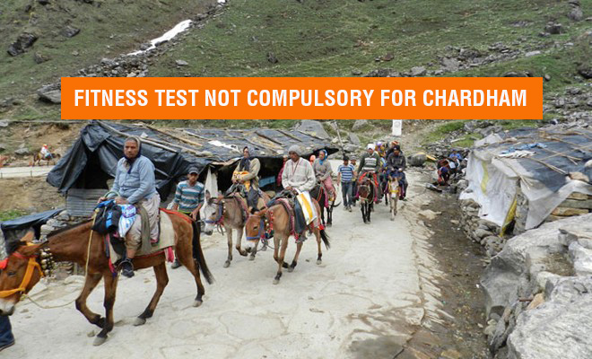 Fitness Test Not Compulsory for Chardham