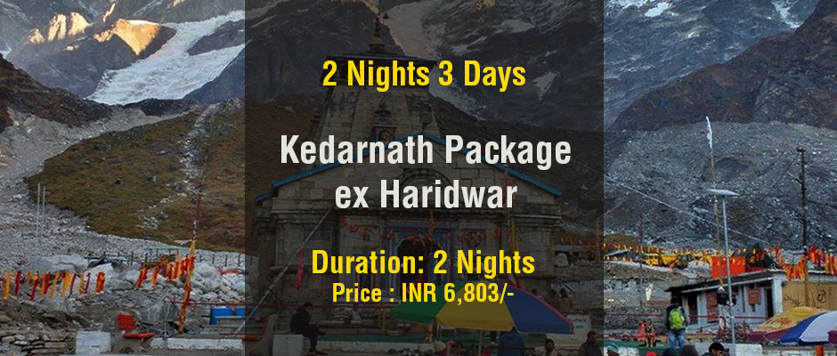 Kedarnath Package ex Haridwar 2 Nights