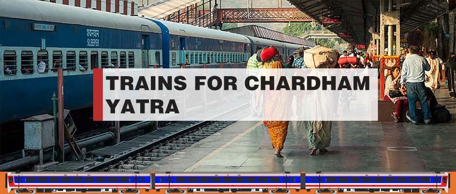 Trains for Char Dham-Yatra