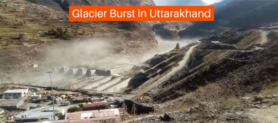 Glacier Burst in Uttarakhand cause havoc