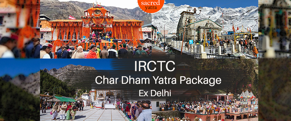 IRCTC Char Dham Yatra Tour Package from Delhi