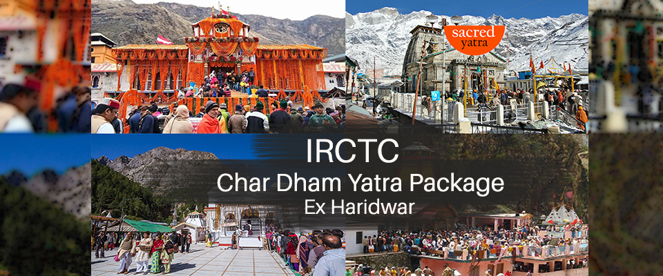 IRCTC Char Dham Yatra Tour Package from Haridwar